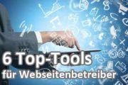 6 Top-Tools für Webseitenbetreiber